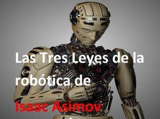 Cuáles son las tres leyes de la robótica