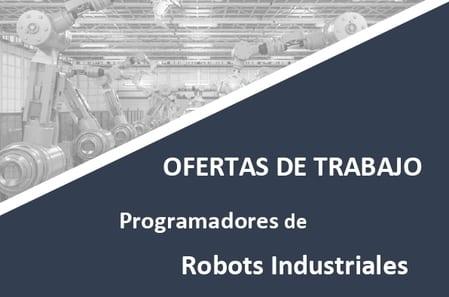 Ofertas de trabajo para programadores de robots industriales